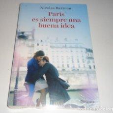 Libros: PARIS ES SIEMPRE UNA BUENA IDEA POR NICOLAS BARREAU. Lote 96120695