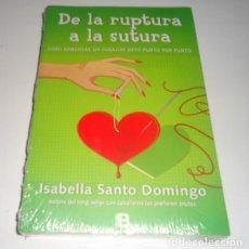 Libros: DE LA RUPTURA A LA SUTURA POR ISABELLA SANTODOMINGO . Lote 96883023