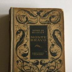 Libros: MONTE BRAVO. DAPHNE DU MAURIER EDICIONES LA NAVE. APROX. 1940. Lote 96990618