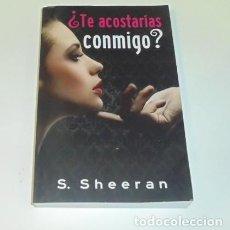 Libros: ¿TE ACOSTARÍAS CONMIGO? POR S. SHEERAN . Lote 97440939