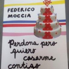 Libros: PERDONA PERO QUIERO CASARME CONTIGO. FEDERICO MOCCIA. Lote 99220807