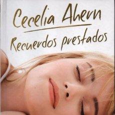 Libros: RECUERDOS PRESTADOS DE CECELIA AHERN - EDICIONES B, 2009 (NUEVO). Lote 102486243