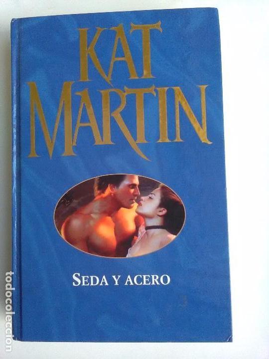 SEDA Y ACERO (Libros Nuevos - Literatura - Narrativa - Novela Romántica)