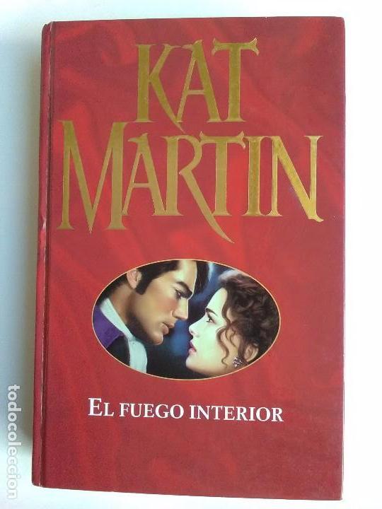 EL FUEGO INTERIOR (Libros Nuevos - Literatura - Narrativa - Novela Romántica)