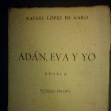Libros: ADAN, EVA Y YO NOVELA SEGUNDA EDICION RAFAEL LOPEZ DE HARO. Lote 113967435