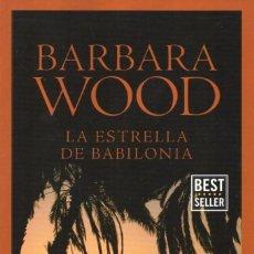 Libros: LA ESTRELLA DE BABILONIA DE BARBARA WOOD - PENGUIN RANDOM HOUSE, 2017 (NUEVO). Lote 114672483