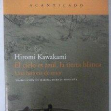 Libros: EL CIELO ES AZUL, LA TIERRA BLANCA. Lote 120774295