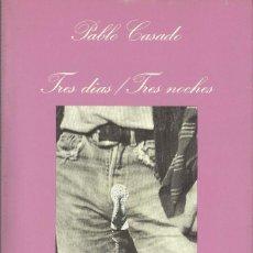 Libros: TRES DIAS / TRES NOCHES DE PABLO CASADO. Lote 122141463