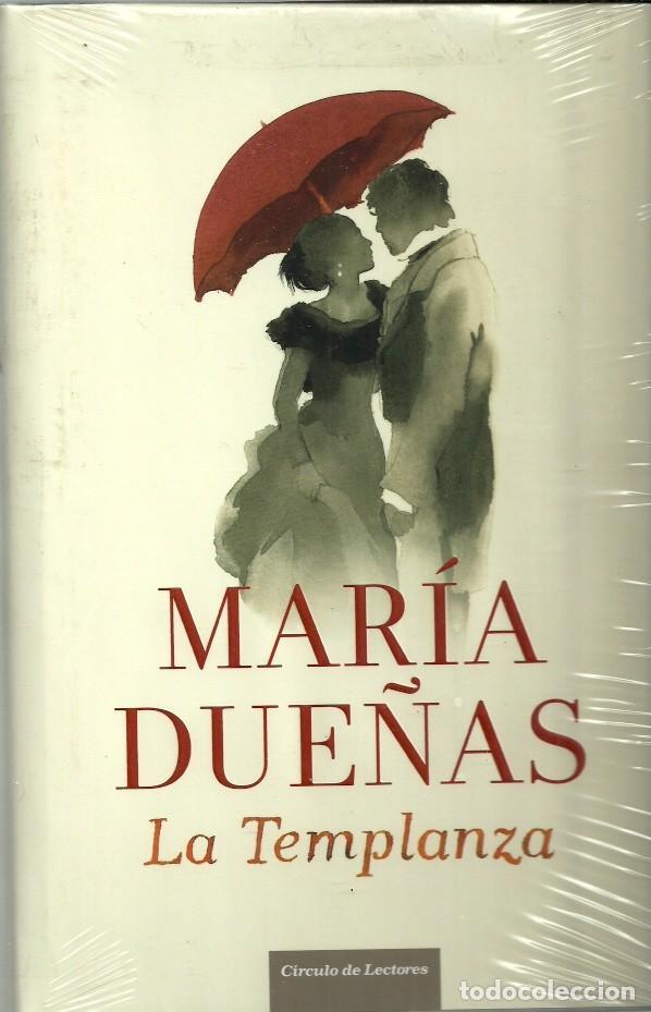 LA TEMPLANZA - MARÍA DUEÑAS - EDITORIAL CIRCULO DE LECTORES - NUEVO CON PRECINTO (Libros Nuevos - Literatura - Narrativa - Novela Romántica)