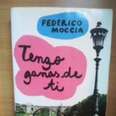 Libros: TENGO GANAS DE TI FEDERICO MOCCIA. Lote 129650047