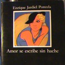 Libros: LIBRO AMOR SE ESCRIBE SIN HACHE, ENRIQUE JARDIEL PONCELA, EDICION ROBERTO PEREZ CATEDRA. . Lote 130830416