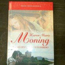 Libros: MAGIC HIGHLANDERS II KAREN MARIE MONING COMO SEDUCIR A UN GUERRERO GRANDES SAGAS ROMANTICAS SELLADO. Lote 131199583