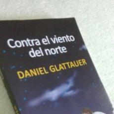 Libros: CONTRA EL VIENTO DEL NORTE - D. GLATTAUER. Lote 132350191