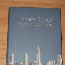 Libros: TODO LO QUE HAY, DE JAMES SALTER, COMO NUEVO. Lote 135349726