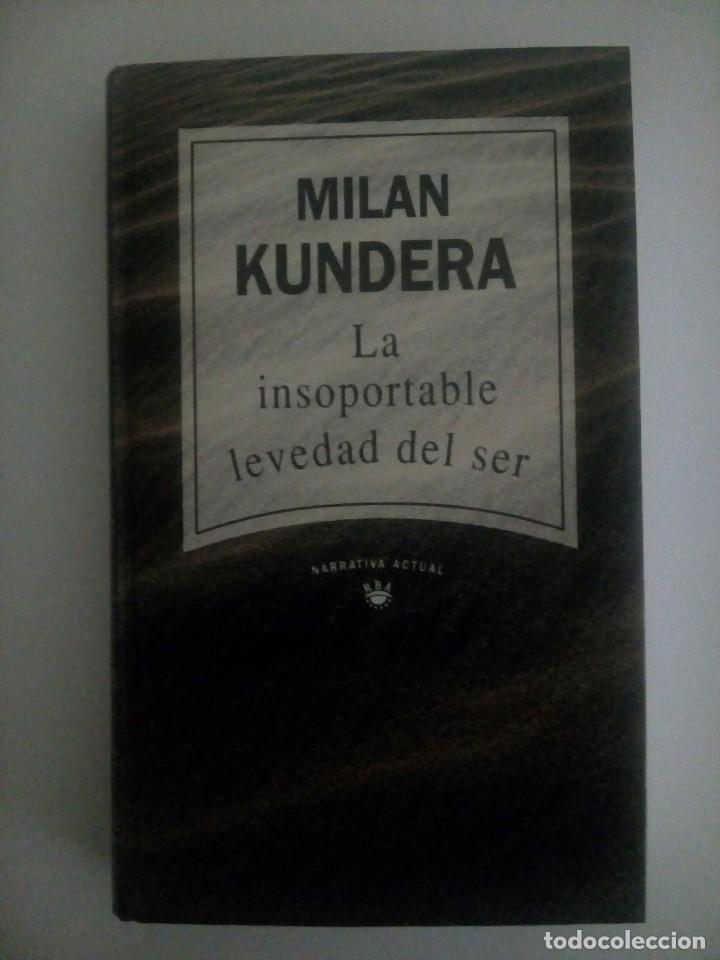 LA INSOPORTABLE LEVEDAD DEL SER. MILAN KUNDERA. (Libros Nuevos - Literatura - Narrativa - Novela Romántica)