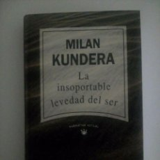 Libros: LA INSOPORTABLE LEVEDAD DEL SER. MILAN KUNDERA.. Lote 137542418