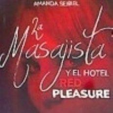 Libros: LA MASAJISTA Y EL HOTEL RED PLEASURE. Lote 133316890