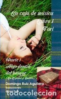 LA CAJA DE MUSICA LIBRO 1 TORI PARTE 1 ALGO DENTRO DEL BOSQUE (EN ESPAÑOL Y ESCOCÉS) (Libros Nuevos - Literatura - Narrativa - Novela Romántica)