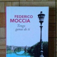 Libros: FEDERICO MOCCIA - TENGO GANAS DE TI. Lote 138102638