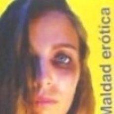 Libros: MALDAD ERÓTICA. Lote 141301704