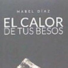 Libros: EL CALOR DE TUS BESOS. Lote 142518401