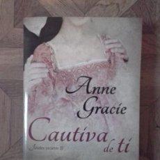 Libros: ANNE GRACIE - CAUTIVA DE TI - JINETES OSCUROS II. Lote 149443222