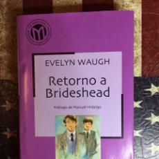 Libros: RETORNO A BRIDESHEAD. Lote 149862942