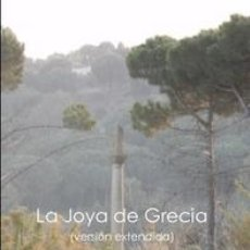 Libros: LA JOYA DE GRECIA (VERSION EXTENDIDA). Lote 150040738