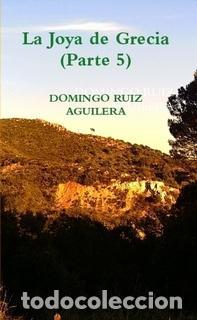 LA JOYA DE GRECIA (PARTE 5) (Libros Nuevos - Literatura - Narrativa - Novela Romántica)