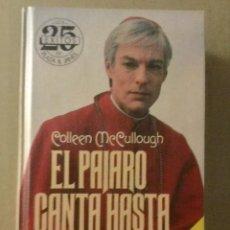 Libros: EL PÁJARO CANTA HASTA MORIR. (EL PÁJARO ESPINO). PLAZA Y JANES. NUEVO. Lote 150143386
