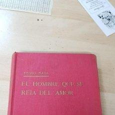 Libros: EL HOMBRE QUE SE REIA DE AMOR PEDRO MATA. Lote 150987718