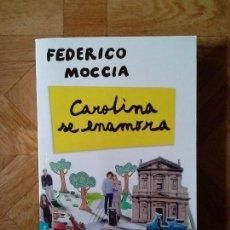 Libros: FEDERICO MOCCIA - CAROLINA SE ENAMORA. Lote 151927814