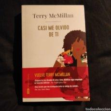 Libros: CASI ME OLVIDO DE TI, TERRY MCMILLAN. Lote 153745465