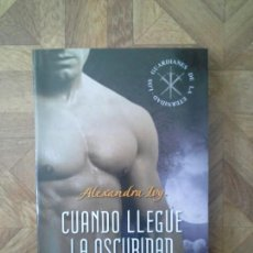 Libros: ALEXANDRA IVY - CUANDO LLEGUE LA OSCURIDAD. Lote 156049878