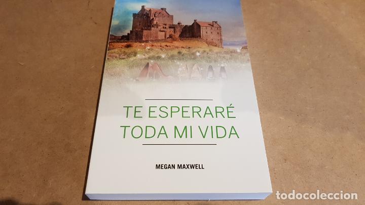 TE ESPERARÉ TODA MI VIDA / MEGAN MAXWELL / ED - PLANETA-2016 / NUEVO (Libros Nuevos - Literatura - Narrativa - Novela Romántica)