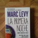 Libros: MARC LEVY - LA PRIMERA NOCHE. Lote 158507290