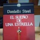 Libros: DANIELLE STEEL EL SUEÑO DE UNA ESTRELLA. Lote 159426173