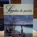 Libros: LEYENDAS DE PASIÓN JIM HARRISON. Lote 159431670