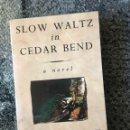Libros: SLOW WALZ IN CEDAR BEND. Lote 161436672