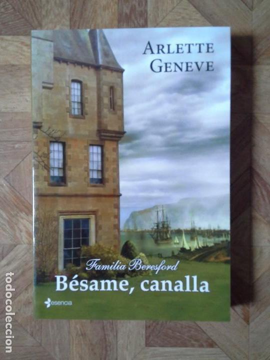 ARLETTE GENEVE - BÉSAME, CANALLA (Libros Nuevos - Literatura - Narrativa - Novela Romántica)