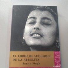 Libros: EL LIBRO DE SUICIDIOS DE LA ABUELITA DE SUNNY SINGH. Lote 166001246