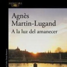 Libros: A LA LUZ DEL AMANECER. MARTÍN-LUGAND, AGNÉS.. Lote 167729700