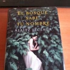 Libros: EL BOSQUE SABE TU NOMBRE. ALAITZ LECEAGA. Lote 169818616
