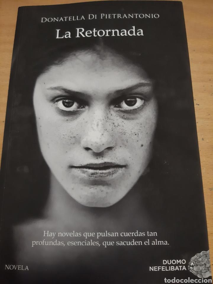 2018 1 EDICIÓN LA RETORNADA DONATELLA DI PIETRANTONIO HISTORIA MATERNIDAD EL AMOR EL ABANDONO (Libros Nuevos - Literatura - Narrativa - Novela Romántica)