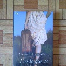 Libros: AMANDA EYRE WARD - DESDE QUE TE FUISTE - PRECINTADO. Lote 171574263