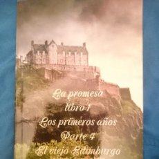 Libros: LA PROMESA LIBRO 1 LOS PRIMEROS AÑOS PARTE 4 EL VIEJO EDIMBURGO. Lote 173600879