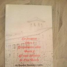 Libros: LA PROMESA LIBRO 1 LOS PRIMEROS AÑOS PARTE 2 EL VIEJO ORFANATO DE CAN BANÚS. Lote 173600908