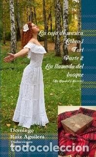 LA CAJA DE MUSICA LIBRO 1 TORI PARTE 2 LA LLAMADA DEL BOSQUE (Libros Nuevos - Literatura - Narrativa - Novela Romántica)