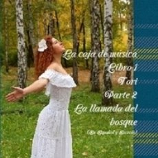 Libros: LA CAJA DE MUSICA LIBRO 1 TORI PARTE 2 LA LLAMADA DEL BOSQUE. Lote 173602315