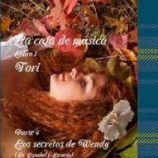 Libros: LA CAJA DE MUSICA LIBRO 1 TORI PARTE 4 LOS SECRETOS DE WENDY. Lote 173602414